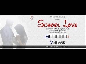 School Love || A Short Film On Twisted Love Story