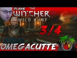 [Northernlion Plays - The Witcher 3] OMEGACUTTE 3/4