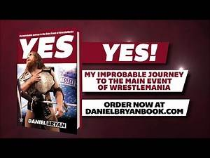 """Daniel Bryan talks """"Yes! My Improbable Journey to the Main Event of WrestleMania"""""""