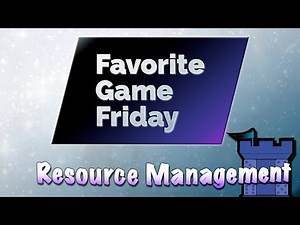 Favorite Game Friday Resource Management