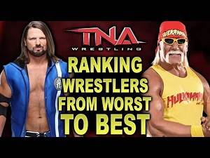 Ranking TNA Wrestlers WORST To BEST!