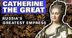 Catherine the Great: Russia's Greatest Empress