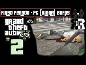 "GTA 5: PC - First Person ♫ Ryda Radio [Ep02] ► ""Legal Money"" NO COMMENTARY Playthrough 60fps"