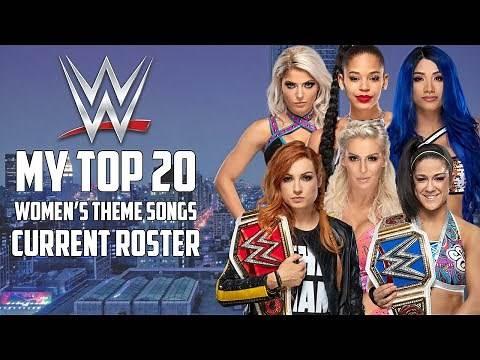 My Top 20 WWE Women's Theme Songs. (August, 2019)