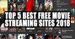 Top 5 Best Free Movie Streaming Sites 2018 To Stream New Movies