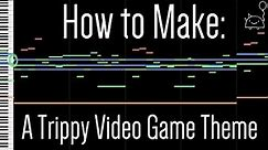 How To: Make a Trippy Video Game Theme in 5 Minutes ( Full Song at the End) || Shady Cicada
