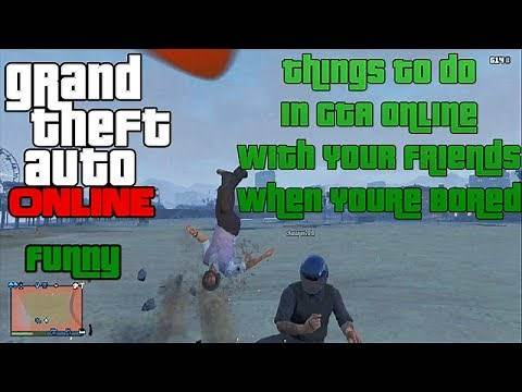 GTA 5 Online: Fun Things to Do With Friends! (GTA V Funny) Things to do GTA 5