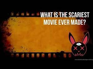 What Is The Scariest Movie Ever Made?