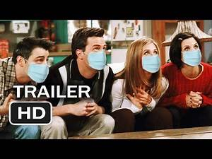 Friends: Covid19 Trailer (The One Where They Get Corona Virus) 2021 Trailer