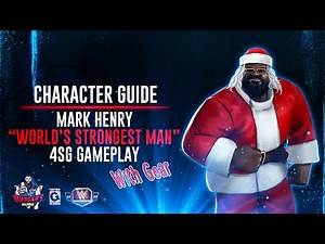 """Character Guide Series: Mark Henry """"World's Strongest Man"""" & Gear 4SG Gameplay ! / WWE Champions 😺"""