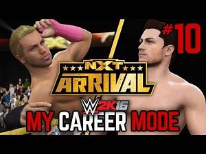 """WWE 2K16 My Career Mode - Ep. 10 - """"NXT ARRIVAL!!"""" [WWE MyCareer PS4/XBOX ONE/NEXT GEN Part 10]"""
