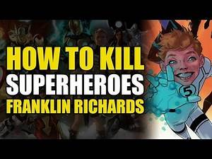 How To Kill Franklin Richards (How To Kill Superheroes)