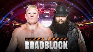 WWE Roadblock | Brock Lesnar Vs. Bray Wyatt