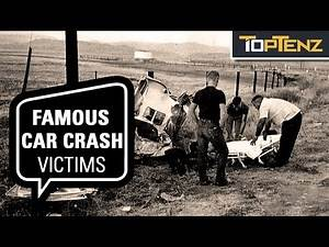 Top 10 Famous People Who Died In Car Accidents