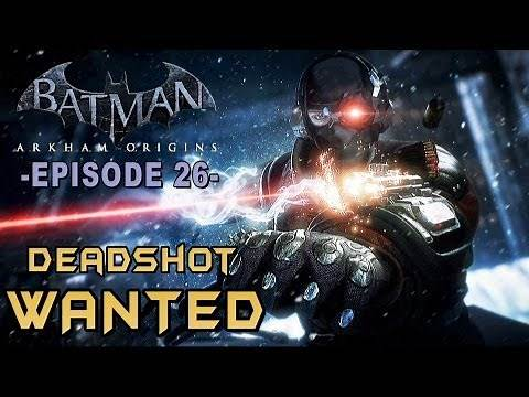 Batman Arkham Origins - Walkthrough Part 26 Deadshot Most Wanted Guide & Lore!