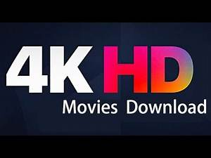 Top 15 Sites for 4k Movies Download 2020