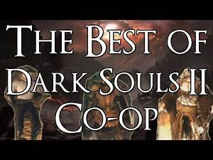 The Best of Dark Souls 2 Co-op