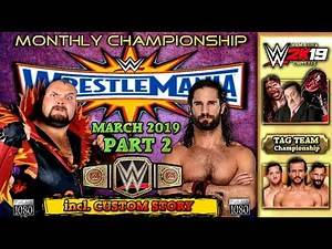 WWE2K WRESTLEMANIA [MARCH 2019] ► PART2► Bam Bam Bigelow, Seth Rollins & more ► Monthly Championship
