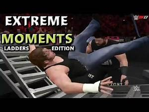 WWE 2K17 EXTREME MOMENTS! LADDERS EDITION