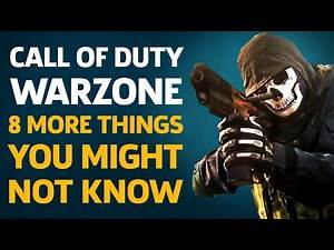 8 More Things You Might Not Know - Call Of Duty: Warzone