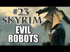Skyrim Playthrough - #23 Evil Robots