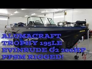 Alumacraft Trophy 195 LE Evinrude G2 200HP Pines Power Sports Marine