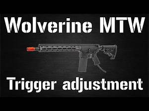 Wolverine MTW trigger adjustment tutorial
