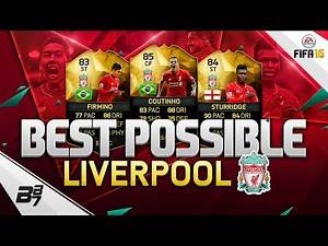 THE BEST POSSIBLE LIVERPOOL SQUAD! w/ IF FIRMINO AND IF COUTINHO!!   FIFA 16 ULTIMATE TEAM