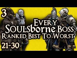 EVERY SOULSBORNE BOSS RANKED BEST TO WORST! - PART 3 - #21 to #30