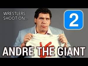 Wrestlers Shoot on ANDRE THE GIANT for SIX HOURS Part 2