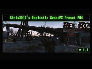 Chris 2012's SweetFX Realistic Preset (v1.1) Fallout 4 PC Ultra Max Details