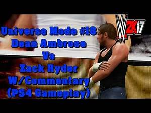 WWE 2K17 Universe Mode #18 - Dean Ambrose Vs Zack Ryder W/Commentary (PS4 Gameplay)