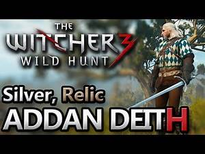 The WItcher 3 ~ Addan Deith [Silver, Relic]