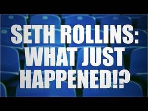 Seth Rollins - WHAT JUST HAPPENED!? / How WWE Should Book