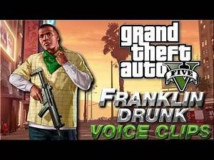 "Franklin ""Drunk"" Voice Clips / Quotes - GTA V - Grand theft Auto 5 - Funny"