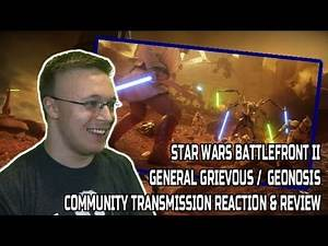 Star Wars Battlefront 2 General Grievous & Geonosis Community Transmissions - Reaction & Review