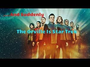 And Suddenly...The Orville Becomes Star Trek