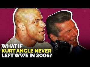 What If Kurt Angle Never Left WWE in 2006?