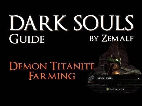 How to Farm Demon Titanite - Dark Souls Guide - Demon Titanite Farming