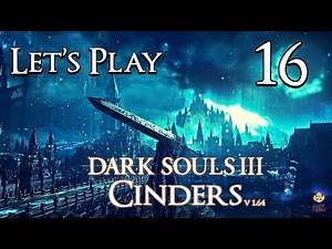 Dark Souls 3 Cinders (1.64) - Let's Play Part 16: Weapon Anxiety