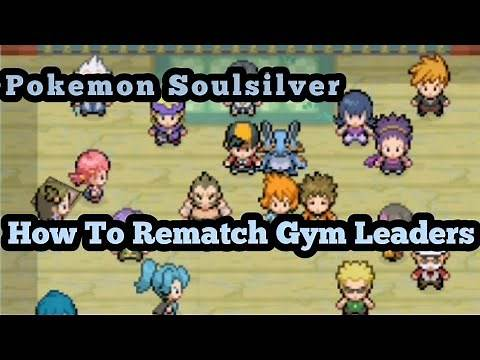 Pokemon Soulsilver How to rematch Gym leaders