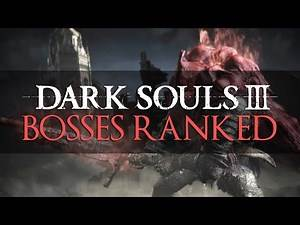 Ranking the Dark Souls 3 Bosses from Worst to Best