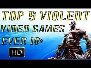 Top 5 Violent Video Games Ever [18 ]
