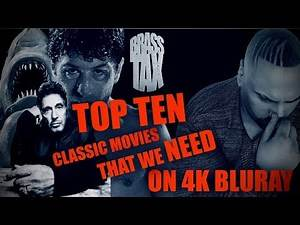 Top Ten Classic Movies We NEED on 4K Bluray!