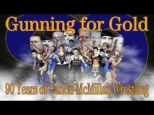 Gunning for Gold: 90 Years of Canon-McMillan Wrestling