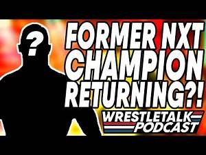 Another Former Champ RETURNING To NXT?! Huge Matches Set For Halloween Havoc | WrestleTalk Podcast