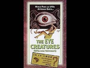 The Eye Creatures (1965) *public domain science fiction creepypasta