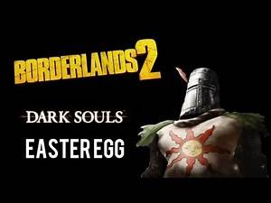 Borderlands 2 | Dark Souls Easter Egg | Solaire of Astora