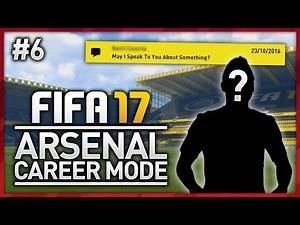 HE WANTS TO LEAVE?! ARSENAL CAREER MODE - EPISODE #6 (FIFA 17)