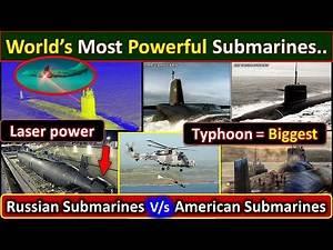 World's most powerful submarines | biggest submarine | laser powered submarine, Russian submarines